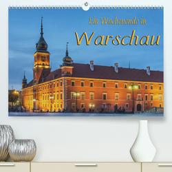 Ein Wochenende in Warschau (Premium, hochwertiger DIN A2 Wandkalender 2021, Kunstdruck in Hochglanz) von Kirsch,  Gunter