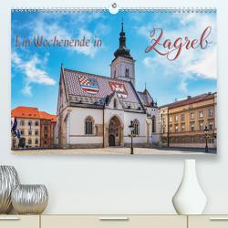 Ein Wochenende in Zagreb (Premium, hochwertiger DIN A2 Wandkalender 2020, Kunstdruck in Hochglanz) von Kirsch,  Gunter