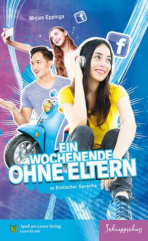 Ein Wochenende ohne Eltern von Eppinga,  Mirjam, Spaß am Lesen Verlag GmbH