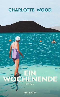 Ein Wochenende von Walitzek,  Brigitte, Wood,  Charlotte