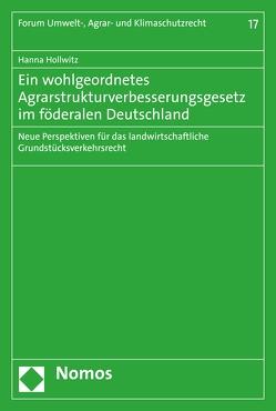 Ein wohlgeordnetes Agrarstrukturverbesserungsgesetz im föderalen Deutschland von Hollwitz,  Hanna