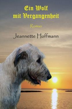 Ein Wolf mit Vergangenheit von Hoffmann,  Jeannette