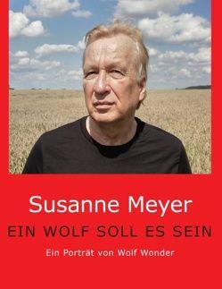 Ein Wolf soll es sein von Meyer,  Susanne
