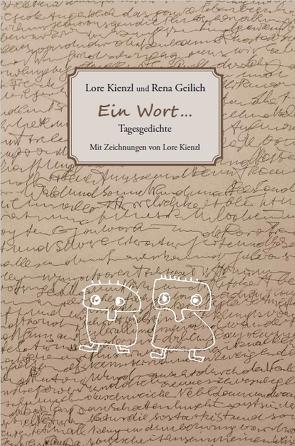 Ein Wort … von Geilich,  Rena, Kienzl,  Lore