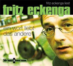 Ein Wort liebt das andere von Eckenga,  Fritz