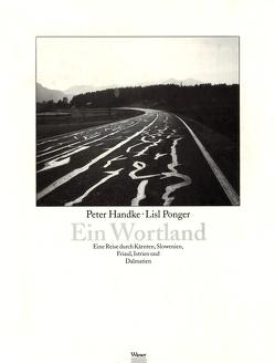 Ein Wortland von Handke,  Peter, Liepold-Mosser,  Bernd, Ponger,  Lisl
