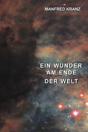 Ein Wunder am Ende der Welt von Kranz,  Manfred