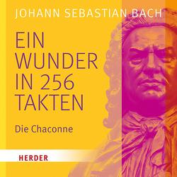 Ein Wunder in 256 Takten von Bach,  Johann Sebastian