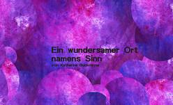 Ein wundersamer Ort namens Sinn. von Buckmayer,  Katharina