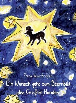 Ein Wunsch geht zum Sternbild des Großen Hundes von Voss-Briegleb,  Petra