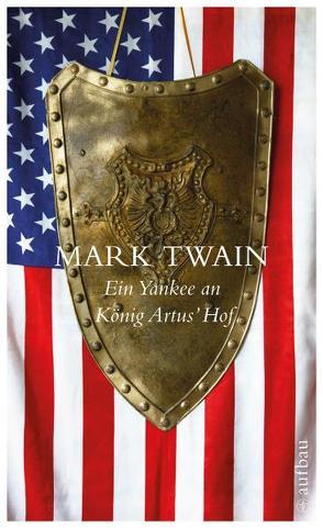 Ein Yankee an König Artus' Hof von Krüger,  Lore, Pechmann,  Alexander, Twain,  Mark