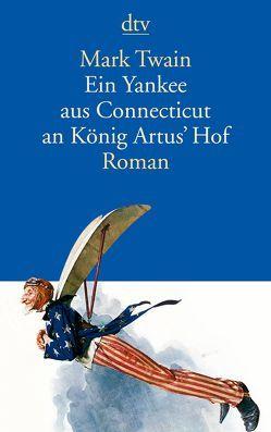 Ein Yankee aus Connecticut an König Artus' Hof von Krüger,  Lore, Twain,  Mark