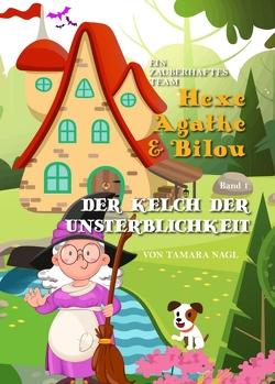 Ein Zauberhaftes Team – Hexe Agathe & Bilou von Nagl,  Tamara
