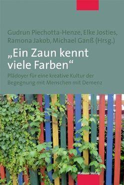 """""""Ein Zaun kennt viele Farben"""" von Ganss,  Michael, Jakob,  Ramona, Josties,  Elke, Piechotta-Henze,  Gudrun"""