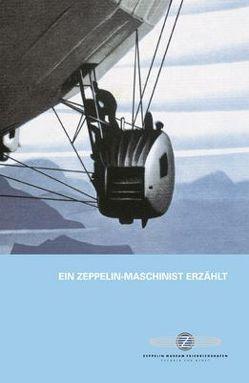 Ein Zeppelin-Maschinist erzählt von Kleinheins,  Peter, Zeller,  Ursula