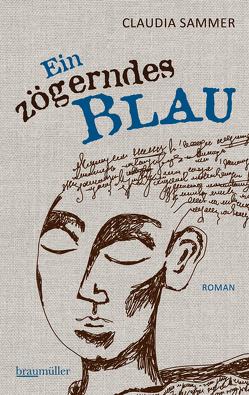 Ein zögerndes Blau von Sammer,  Claudia