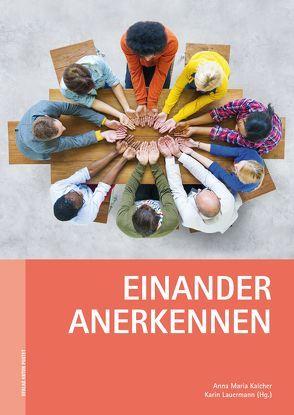 Einander anerkennen von Kalcher,  Anna Maria, Lauermann,  Karin