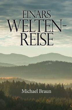 Einars Weltenreise von Braun,  Michael