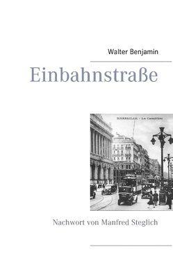 Einbahnstraße von Benjamin,  Walter, Steglich,  Manfred