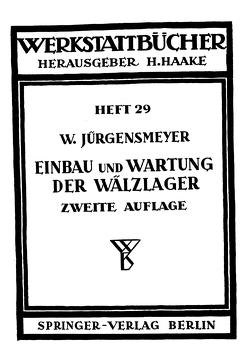 Einbau und Wartung der Wälzlager von Jürgensmeyer,  Wilhelm