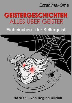 Einbeinchen – der Kellergeist von Herrmann,  Uwe, Seegebrecht-Keitel,  Susanne, Ullrich,  Regina