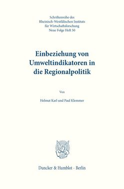 Einbeziehung von Umweltindikatoren in die Regionalpolitik. von Karl,  Helmut, Klemmer,  Paul