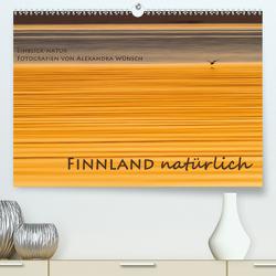 Einblick-Natur: Finnland natürlich (Premium, hochwertiger DIN A2 Wandkalender 2021, Kunstdruck in Hochglanz) von Wünsch,  Alexandra
