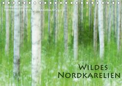 Einblick-Natur: Wildes Norkarelien (Tischkalender 2019 DIN A5 quer) von Wünsch,  Alexandra