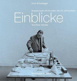 Einblicke von Scheidegger,  Ernst, Zeindler,  Peter