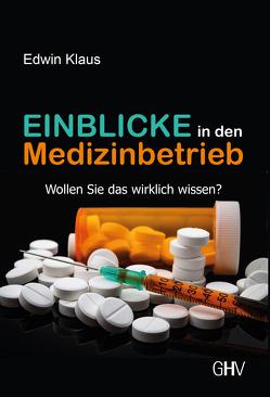 Einblicke in den Medizinbetrieb von Klaus,  Edwin