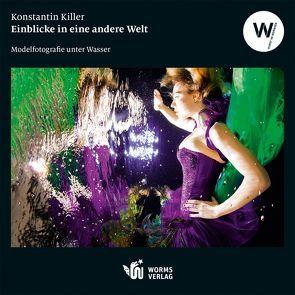 Einblicke in eine andere Welt – Modelfotografie unter Wasser von Killer,  Konstantin
