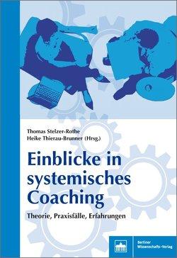 Einblicke in systematisches Coaching von Stelzer-Rothe,  Thomas, Thierau-Brunner,  Heike