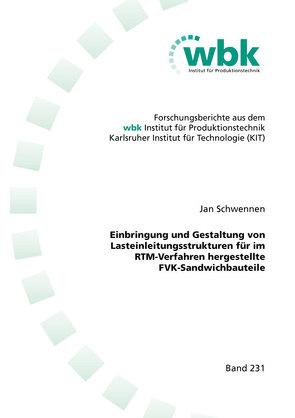 Einbringung und Gestaltung von Lasteinleitungsstrukturen für im RTM-Verfahren hergestellte FVK-Sandwichbauteile von Schwennen,  Jan