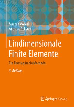 Eindimensionale Finite Elemente von Merkel,  Markus, Oechsner,  Andreas