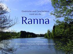 Eindrücke und Geschichten rund um die Ranna von Schuster,  Franz