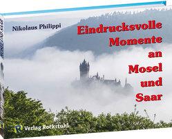 Eindrucksvolle Momente an Mosel und Saar von Philippi,  Nikolaus