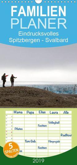 Eindrucksvolles Spitzbergen – Svalbard – Familienplaner hoch (Wandkalender 2019 , 21 cm x 45 cm, hoch) von duMont,  Isabelle