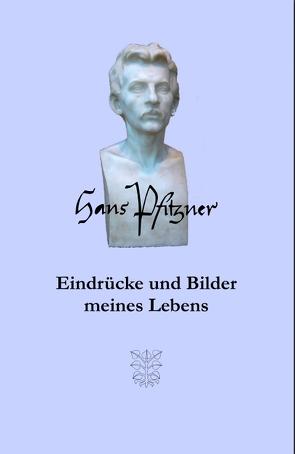 Eindrücke und Bilder meines Lebens von Pfitzner,  Hans