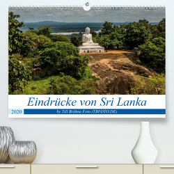 Eindrücke von Sri Lanka 2020 (Premium, hochwertiger DIN A2 Wandkalender 2020, Kunstdruck in Hochglanz) von BRUEHNE FOTO (TBFOTO.DE),  TILL