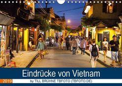Eindrücke von VIETNAM 2019 by Till Brühne 2019 (Wandkalender 2019 DIN A4 quer) von BRUEHNE FOTO (TBFOTO.DE),  TILL