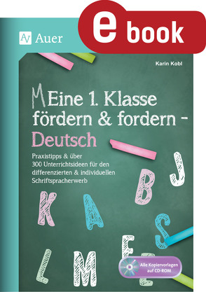 Eine 1. Klasse fördern und fordern – Deutsch von Kobl,  Karin