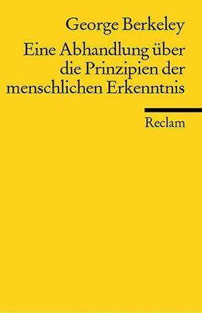 Eine Abhandlung über die Prinzipien der menschlichen Erkenntnis von Berkeley,  George, Gawlick,  Günter, Kreimendahl,  Lothar