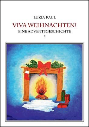 Eine Adventsgeschichte / Viva Weihnachten! von Kaul,  Franziska, Kaul,  Ingo, Kaul,  Luzia