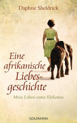 Eine afrikanische Liebesgeschichte von pociao, Sheldrick,  Daphne