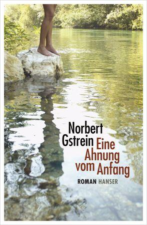 Eine Ahnung vom Anfang von Gstrein,  Norbert