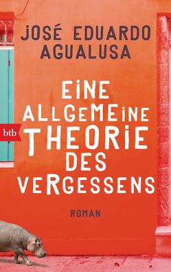 Eine allgemeine Theorie des Vergessens von Agualusa,  José Eduardo, Kegler,  Michael