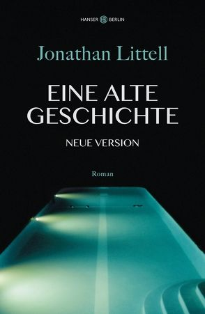 Eine alte Geschichte. Neue Version von Kober,  Hainer, Littell,  Jonathan