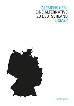 Eine Alternative zu Deutschland von Heni,  Clemens