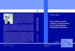 Eine Analyse neuerer Ansätze zur Begrenzung der Kreditaufnahme öffentlicher Haushalte von Zehmer,  Kristina