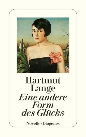 Eine andere Form des Glücks von Lange,  Hartmut